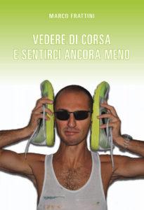 VEDERE DI CORSA E SENTIRCI ANCORA MENO II ed 205x300 - Il Blog di Marco Frattini - Patner di ItaliAccessibile