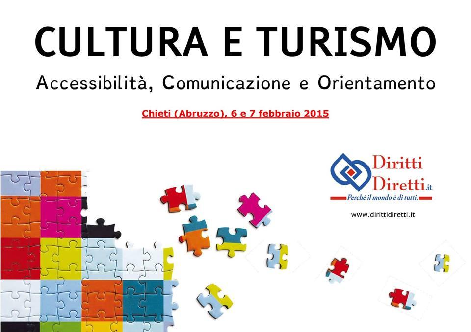 Il 6 e il 7 febbraio 2015 a Chieti l'evento 'CULTURA E TURISMO: Accessibilità, Comunicazione e Orientamento'