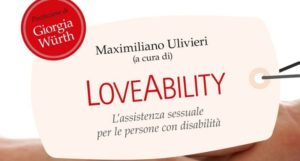 Loveability 300x161 - LoveAbility. L'assistenza sessuale per le persone con disabilità