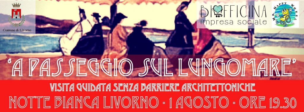 notte bianca senza barriere livorno 1024x379 - 1 agosto Notte Bianca a Livorno con passeggiata senza barriere organizzata da Biofficina