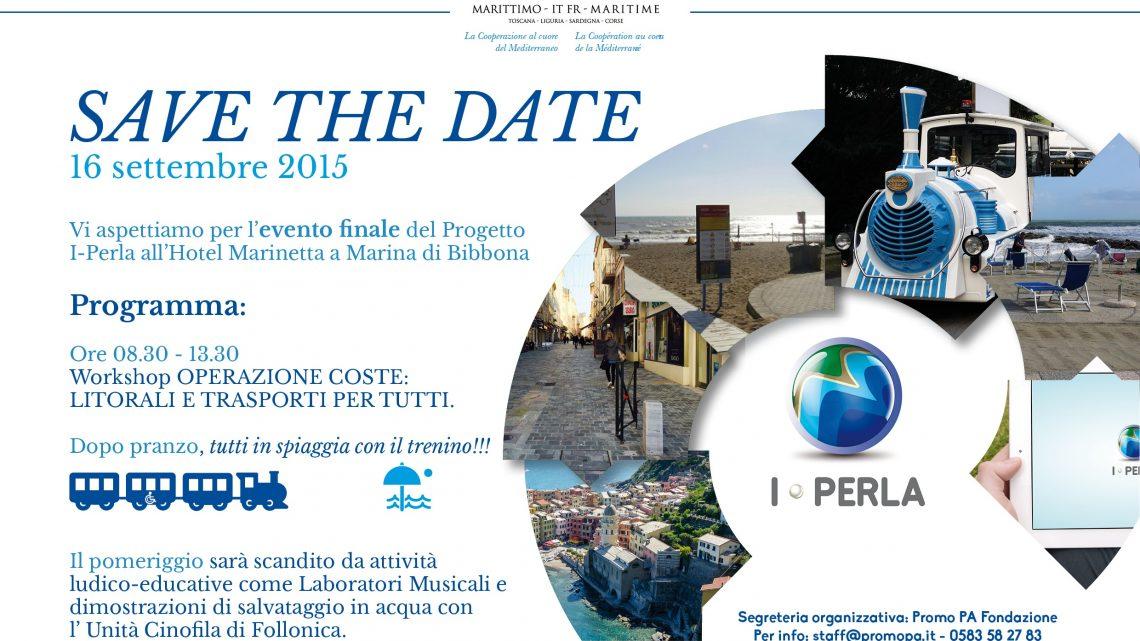 """16 settembre 2015 : Convegno finale del Progetto I-Perla, """"Investimenti per l'accessibilità, la fruibilità e la sicurezza della fascia costiera delle regioni transfrontaliere"""" a Marina di Bibbona"""