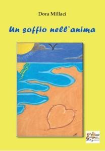 """""""Un soffio nell'anima"""" di Dora Millaci. Un libro che consigliamo di leggere"""