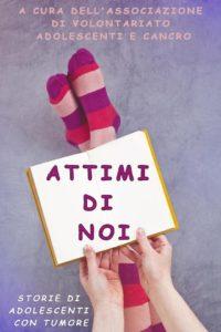 copertina ATTIMI DI NOI 200x300 - IN USCITA LA RACCOLTA ATTIMI DI NOI - STORIE DI ADOLESCENTI CON TUMORE