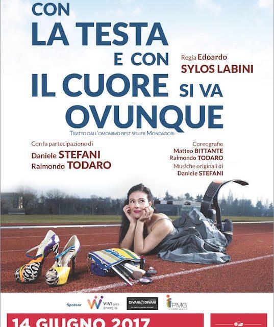 """Giusy Versace presenta """"Con la Testa e con il Cuore si va Ovunque"""" spettacolo Teatrale al Manzoni"""