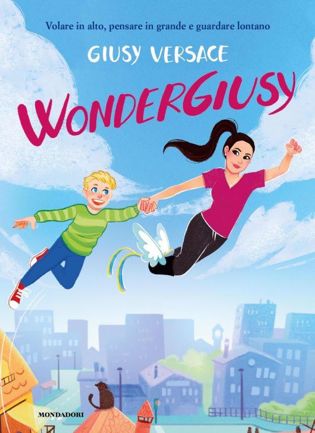 WonderGiusy : Il primo libro per ragazzi di Giusy Versace