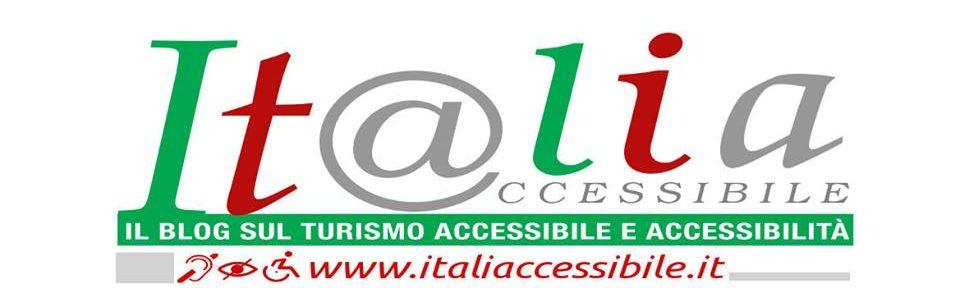 ItaliAccessibile – BLOG TURISMO ACCESSIBILE, ACCESSIBILITÀ E SPORT DISABILE