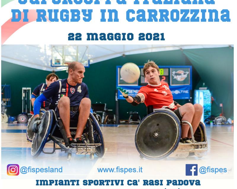 Sport paralimpico Fispes, Rugby in carrozzina: sabato 22/05 di scena la SuperCoppa tricolore a Padova